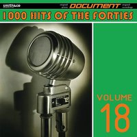 1000 Hits of the Forties, Vol. 18 — сборник