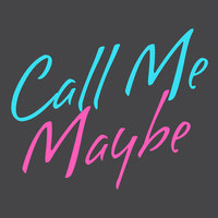 Call Me Maybe - Single — Here's My Number So
