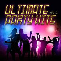 Ultimate Party Hits Vol. 3 — сборник