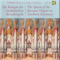 The Queen of the Baroque Organs in Southern Germany — Günther Fetz