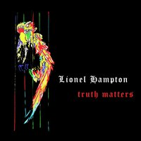 Truth Matters — Lionel Hampton & His Orchestra