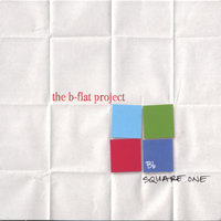 Square One — The B-Flat Project