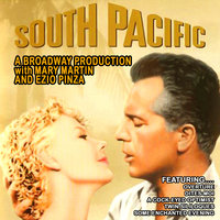 South Pacific - A Broadway Production With Mary Martin And Ezio Pinza — Mary Martin