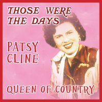 Those Were the Days; Queens of Country — Patsy Cline