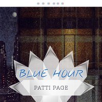 Blue Hour — Patti Page