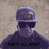 Party All Night — Young Dp