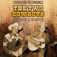 The Two Cowboys — Tex Ritter, Gene Autry & Tex Ritter