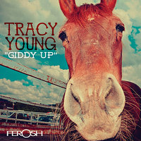 Giddy Up — Tracy Young