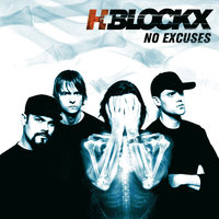 No Excuses — H-Blockx