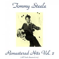 Remastered Hits, Vol. 2 — Tommy Steele