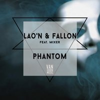 Phantom — Lao'n & Fallon feat. Mixer