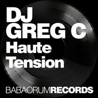 Haute tension — DJ Greg C