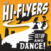 Get Up and Dance! — The Hi-Flyers