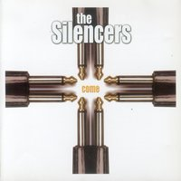 Come — The Silencers