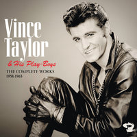 The Complete Works 1958 - 1965 — Vince Taylor & Ses Play-Boys