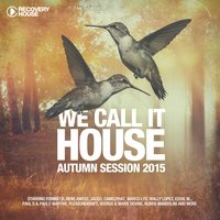 We Call It House - Autumn Session 2015 — сборник