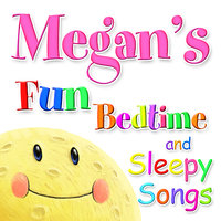 Fun Bedtimes and Sleepy Songs For Megan — Eric Quiram, Julia Plaut, Michelle Wooderson, Ingrid DuMosch, The London Fox Players