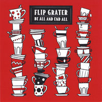 Be All and End All — Flip Grater