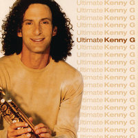 Ultimate Kenny G — Kenny G