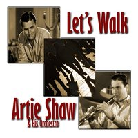 Let's Walk — Artie Shaw & His Orchestra