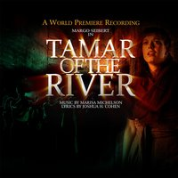 Tamar of the River (A World Premiere Cast Recording) — сборник