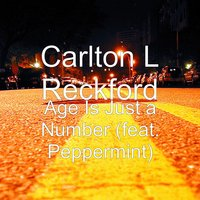 Age Is Just a Number — Peppermint, Carlton L Reckford