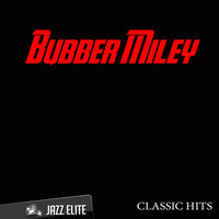 Classic Hits By Bubber Miley — Bubber Miley