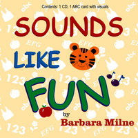 Sounds Like Fun by Barbara Milne — Barbara Milne