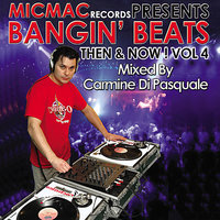 "Bangin' Beats ""Then & Now"" volume 4 - mixed by DJ Carmine Di Pasquale — сборник"