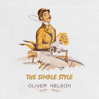 The Simple Style — Oliver Nelson