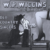 Old Country Singers — W.P. Wiggins
