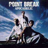 Apocadelic — Point Break