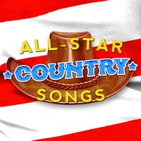 All-Star Country Songs — Country Pop All-Stars, Country And Western, Country Nation, Country And Western|Country Nation|Country Pop All-Stars