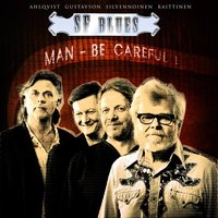 Man - Be Careful ! — SF Blues, SF-Blues