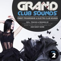 Grand Club Sounds - Finest Progressive & Electro Club Sounds, Vol. 2 — сборник
