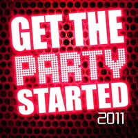 Get the Party Started 2011 — сборник