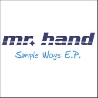 Simple Ways E.P. — Mr. Hand