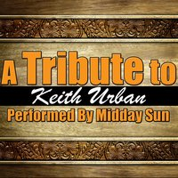 A Tribute to Keith Urban — Midday Sun