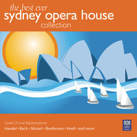 The Best Ever Sydney Opera House Collection Vol. 3 – Great Choral Masterpieces — Antony Walker, Sydney Philharmonia Motet Choir, Sydney Philharmonia Symphonic Choir, Sydney Philharmonia Orchestra