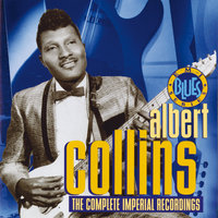 The Complete Imperial Recordings — Albert Collins