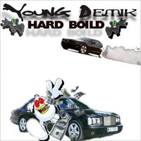 Hard Boild — Young Demik