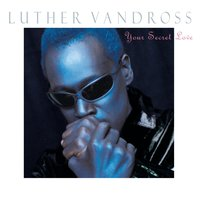 Your Secret Love — Luther Vandross