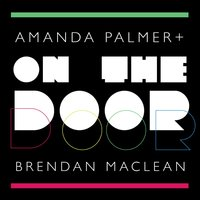On the Door — Amanda Palmer, Brendan Maclean