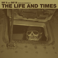 """Day II b/w Day III"" — The Life And Times"