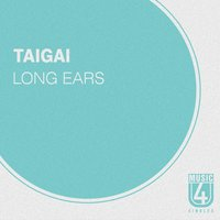 Long Ears — Taigai