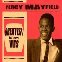 Percy Mayfield Greatest Blues Hits — Percy Mayfield