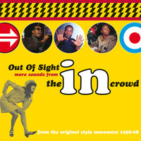 Out Of Sight: More Sounds From The In Crowd — сборник