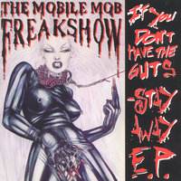 If You Don´t Have The Guts - Stay Away! E.P. — The Mobile Mob Freakshow