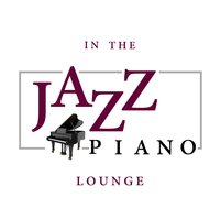 In the Jazz Piano Lounge — Jazz Piano Lounge Ensemble, Piano Music Specialists|Jazz Piano Lounge Ensemble, Piano Music Specialists