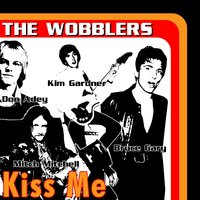 Kiss Me — Mitch Mitchell, Johnny Bone, The Wobblers, Dave Webber, Stephanie Alexander, Bruce Gary